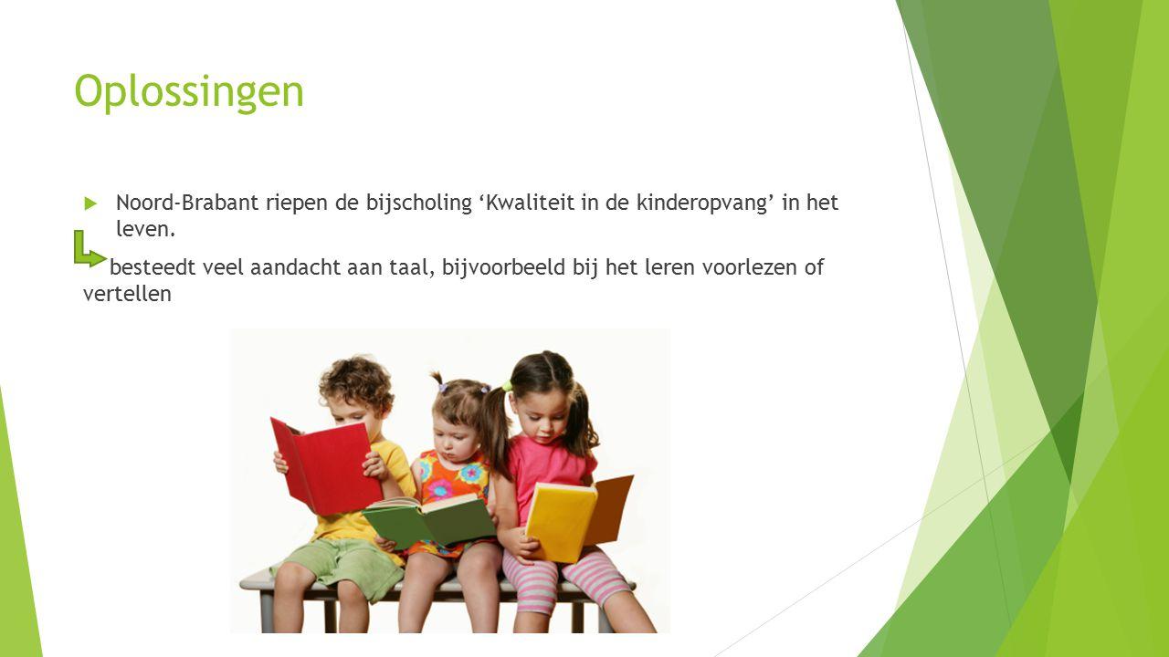 Oplossingen  Noord-Brabant riepen de bijscholing 'Kwaliteit in de kinderopvang' in het leven.
