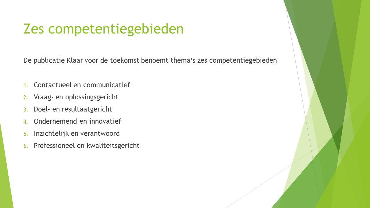 Zes competentiegebieden De publicatie Klaar voor de toekomst benoemt thema's zes competentiegebieden 1.