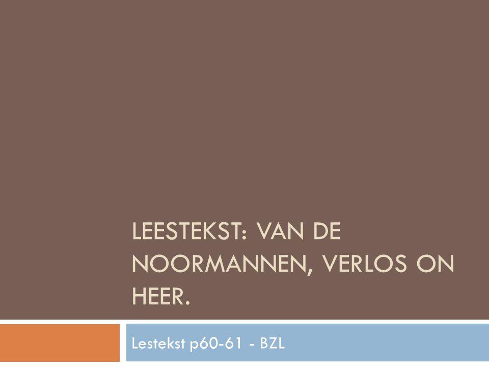 LEESTEKST: VAN DE NOORMANNEN, VERLOS ON HEER. Lestekst p60-61 - BZL
