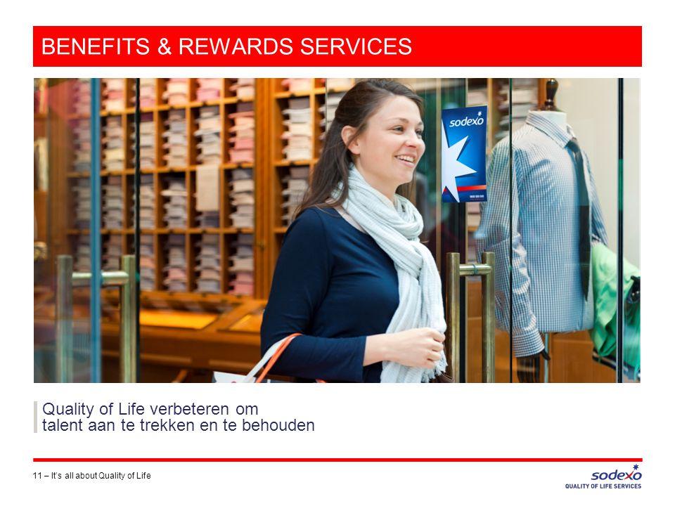 BENEFITS & REWARDS SERVICES 11 –It's all about Quality of Life Quality of Life verbeteren om talent aan te trekken en te behouden