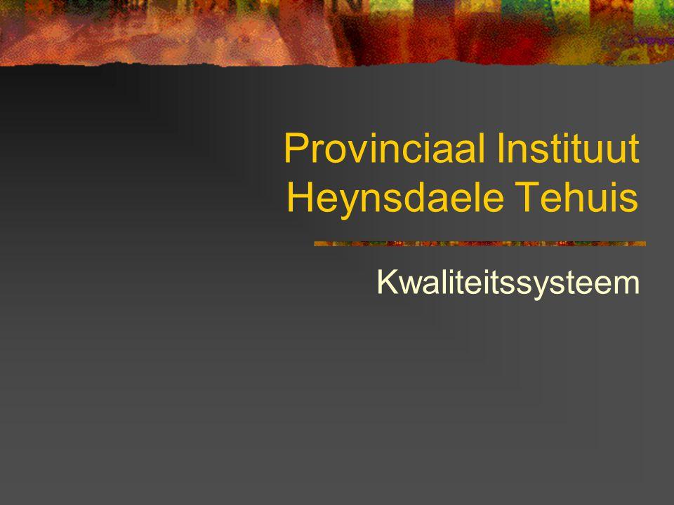 Provinciaal Instituut Heynsdaele Tehuis Kwaliteitssysteem
