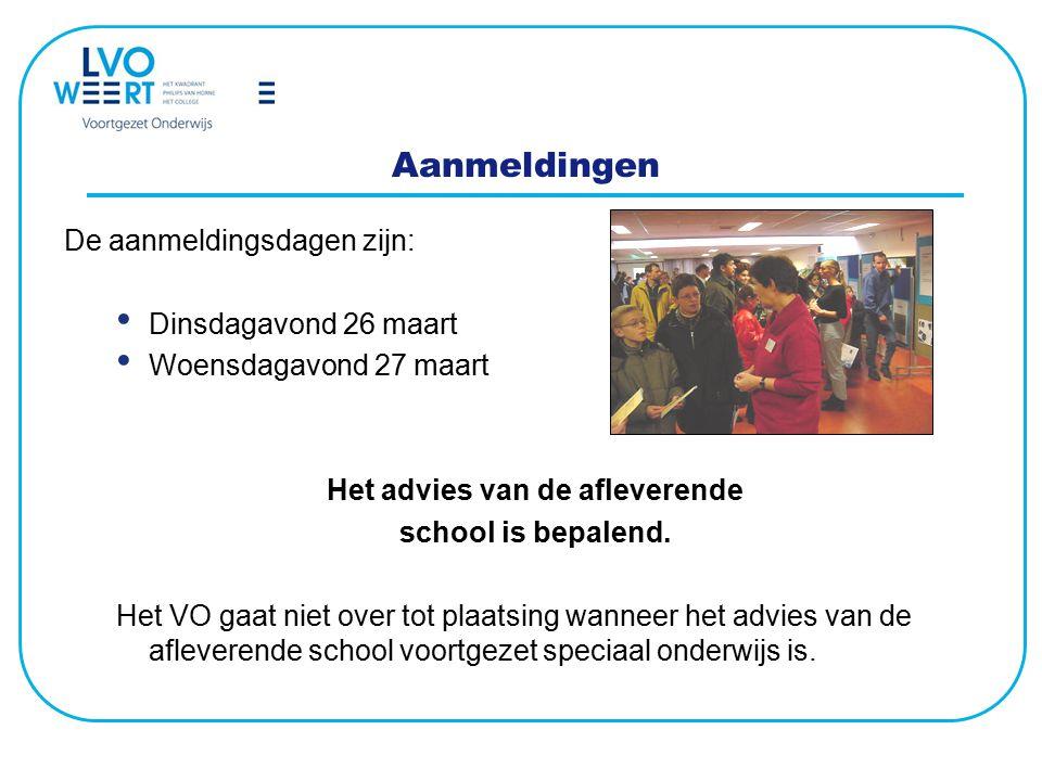 Aanmeldingen De aanmeldingsdagen zijn: Dinsdagavond 26 maart Woensdagavond 27 maart Het advies van de afleverende school is bepalend. Het VO gaat niet