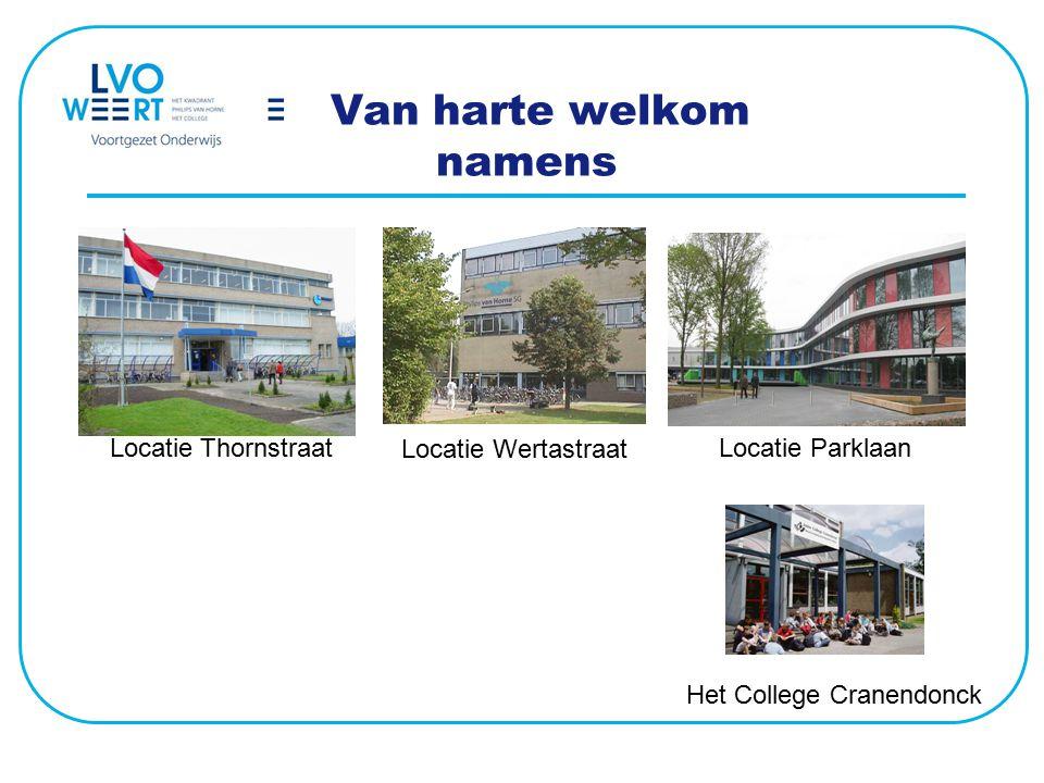Van harte welkom namens Locatie Thornstraat Locatie Wertastraat Locatie Parklaan Het College Cranendonck