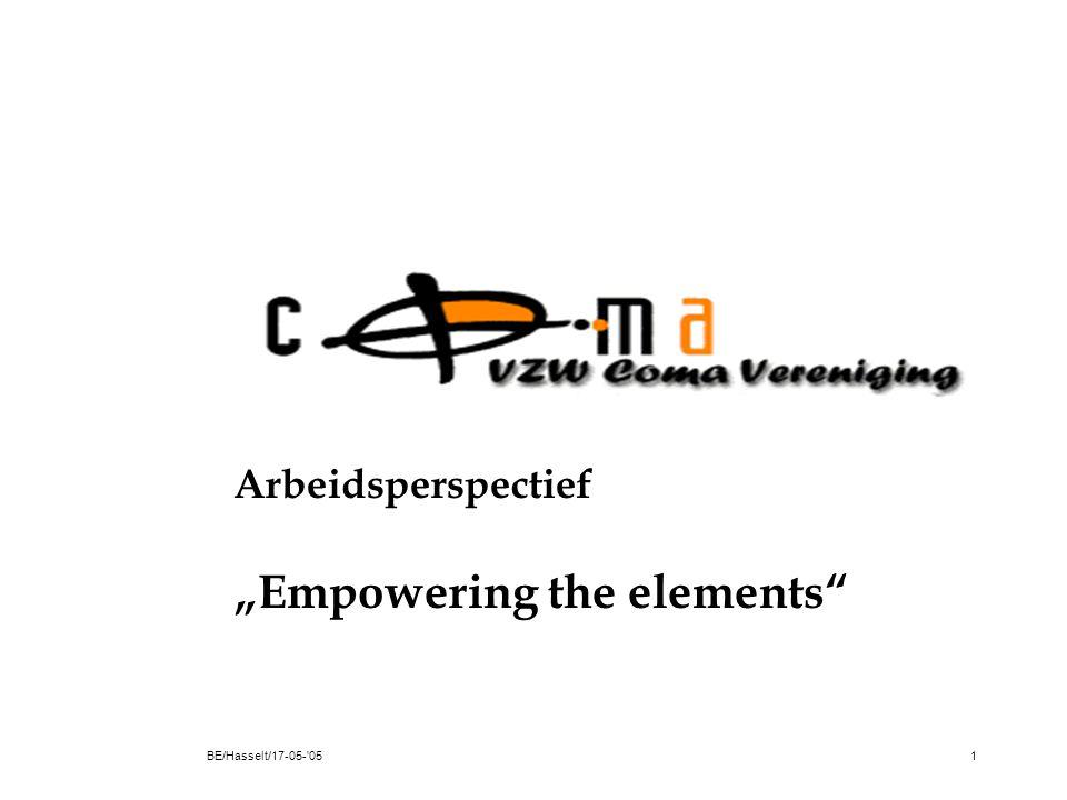 """BE/Hasselt/17-05- 051 Arbeidsperspectief """"Empowering the elements"""