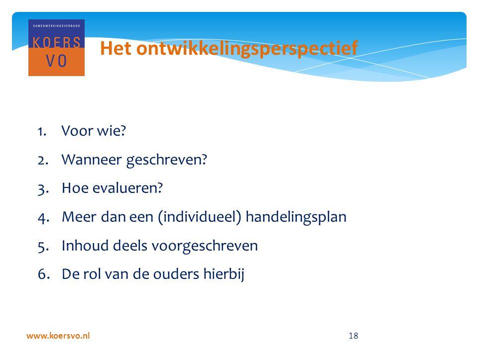 www.koersvo.nl 18 Het ontwikkelingsperspectief 1.Voor wie.