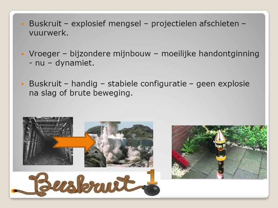 Buskruit – explosief mengsel – projectielen afschieten – vuurwerk. Vroeger – bijzondere mijnbouw – moeilijke handontginning - nu – dynamiet. Buskruit