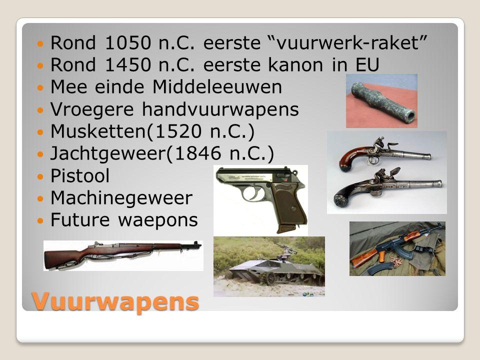 Vuurwapens Rond 1050 n.C.eerste vuurwerk-raket Rond 1450 n.C.