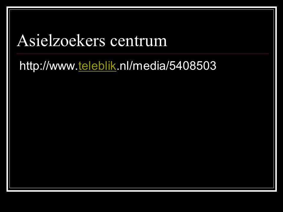Asielzoekers centrum http://www.teleblik.nl/media/5408503teleblik
