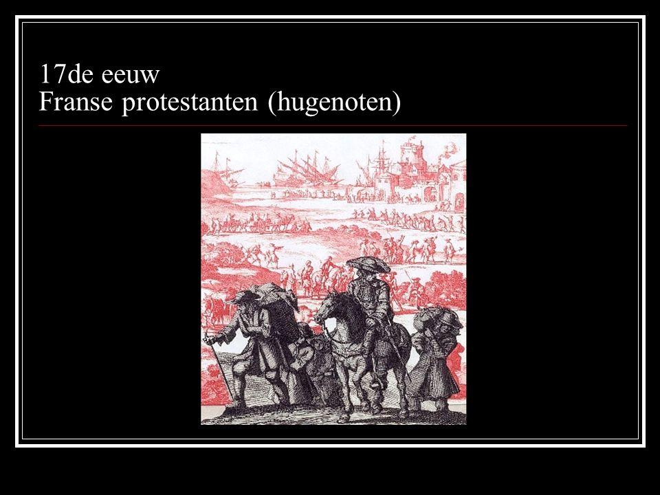 17de eeuw Franse protestanten (hugenoten)
