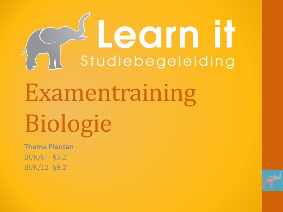 Examentraining Biologie Thema Planten BI/K/6§3.2 BI/K/12§9.2