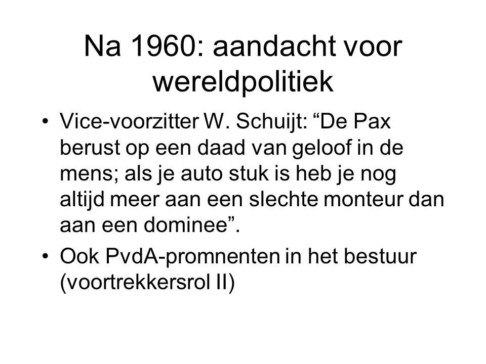 Na 1960: aandacht voor wereldpolitiek Vice-voorzitter W.