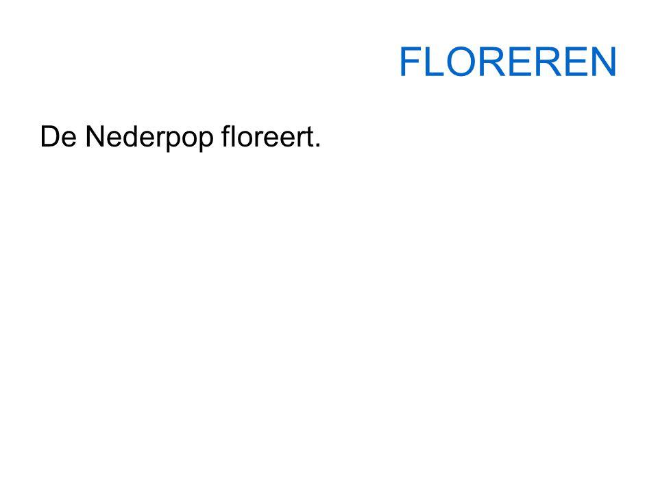 FLOREREN De Nederpop floreert.