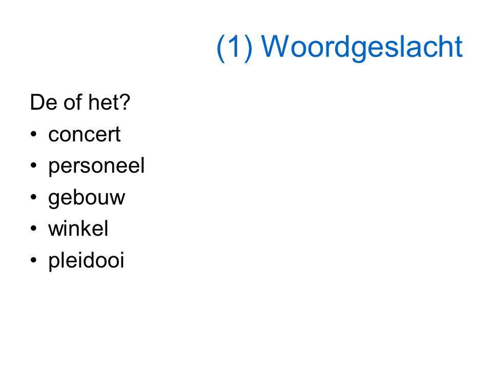 (1) Woordgeslacht De of het? concert personeel gebouw winkel pleidooi