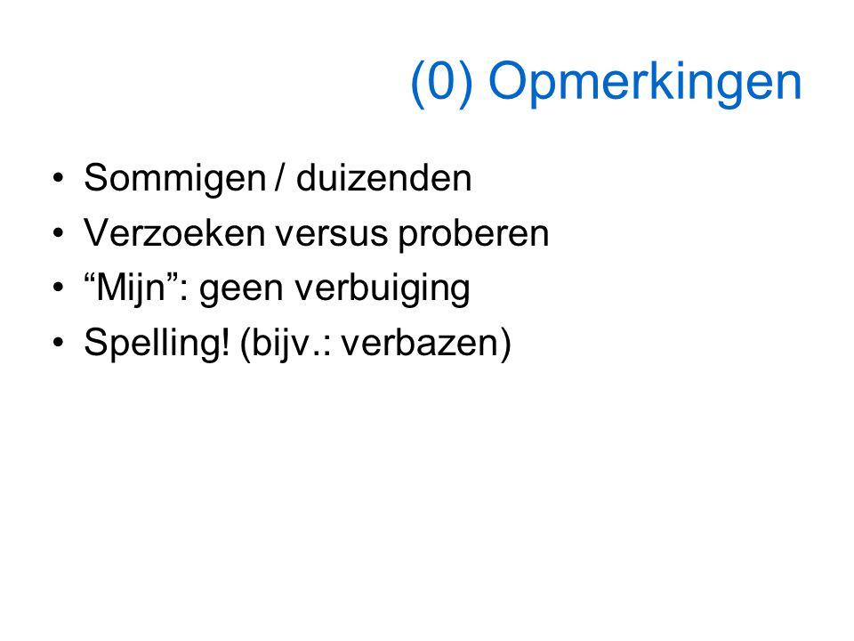 """(0) Opmerkingen Sommigen / duizenden Verzoeken versus proberen """"Mijn"""": geen verbuiging Spelling! (bijv.: verbazen)"""