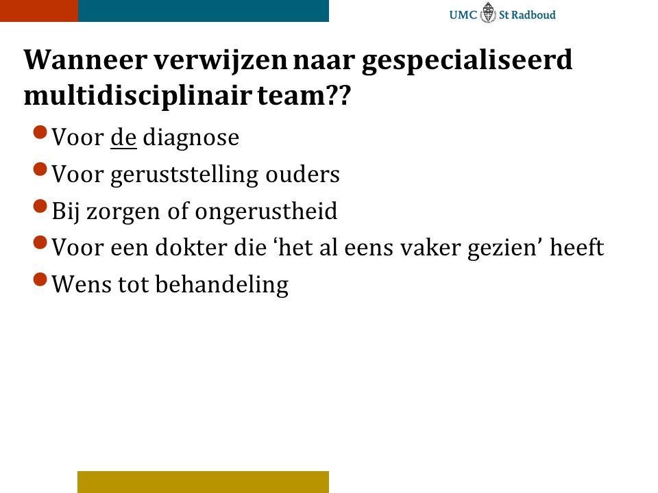 Wanneer verwijzen naar gespecialiseerd multidisciplinair team?.