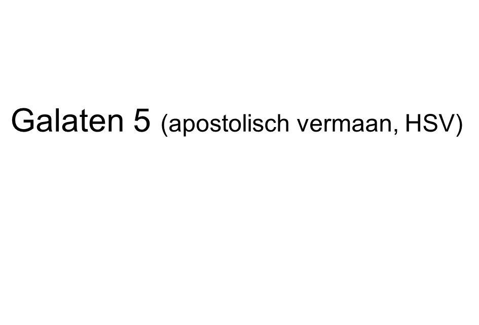 Galaten 5 (apostolisch vermaan, HSV)