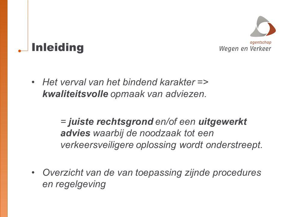 Inleiding Het verval van het bindend karakter => kwaliteitsvolle opmaak van adviezen. = juiste rechtsgrond en/of een uitgewerkt advies waarbij de nood