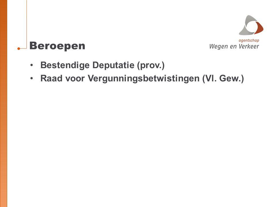 Beroepen Bestendige Deputatie (prov.) Raad voor Vergunningsbetwistingen (Vl. Gew.)