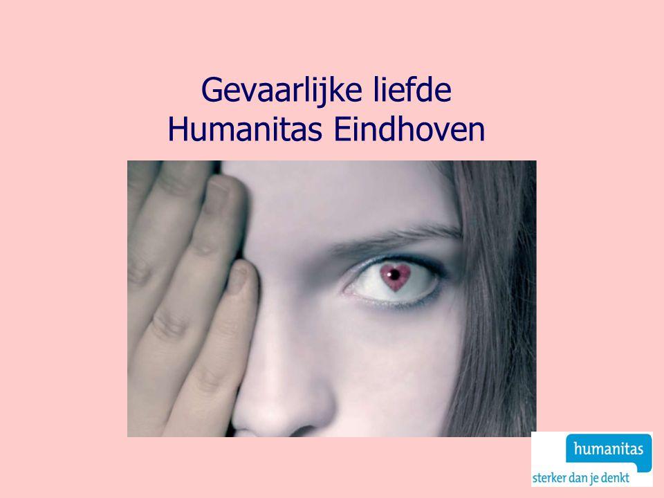 Gevaarlijke liefde Humanitas Eindhoven