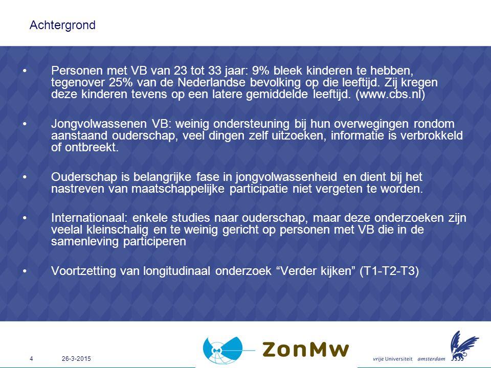 4 26-3-2015 Achtergrond Personen met VB van 23 tot 33 jaar: 9% bleek kinderen te hebben, tegenover 25% van de Nederlandse bevolking op die leeftijd. Z