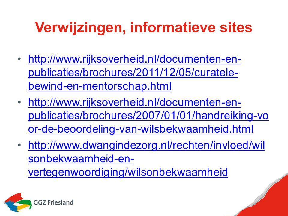 Verwijzingen, informatieve sites http://www.rijksoverheid.nl/documenten-en- publicaties/brochures/2011/12/05/curatele- bewind-en-mentorschap.htmlhttp: