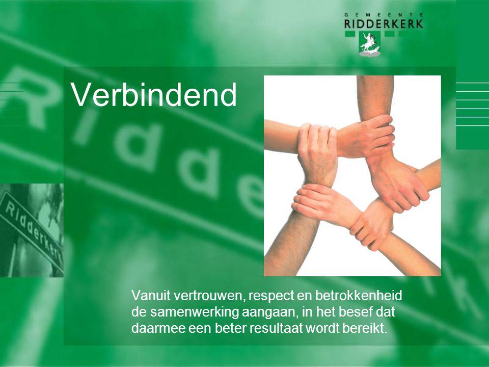 Verbindend Vanuit vertrouwen, respect en betrokkenheid de samenwerking aangaan, in het besef dat daarmee een beter resultaat wordt bereikt.