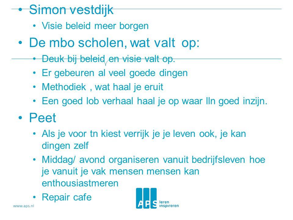 Simon vestdijk Visie beleid meer borgen De mbo scholen, wat valt op: Deuk bij beleid en visie valt op.