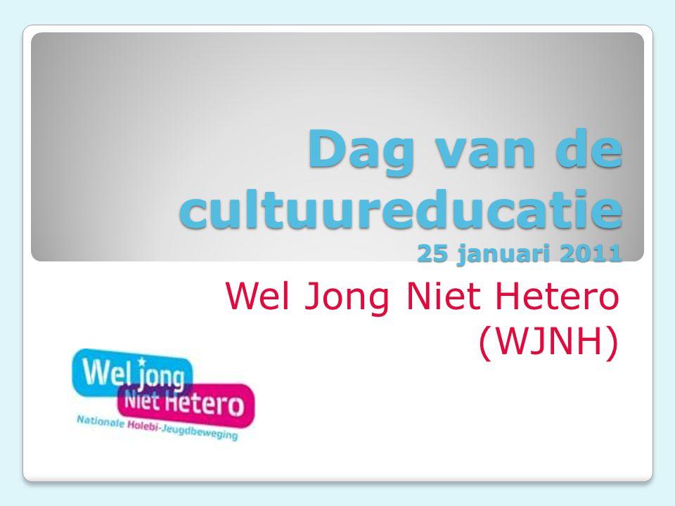 Dag van de cultuureducatie 25 januari 2011 Wel Jong Niet Hetero (WJNH)