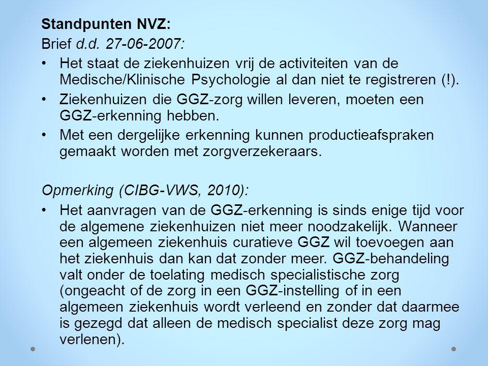 Standpunten NVZ: Brief d.d. 27-06-2007: Het staat de ziekenhuizen vrij de activiteiten van de Medische/Klinische Psychologie al dan niet te registrere