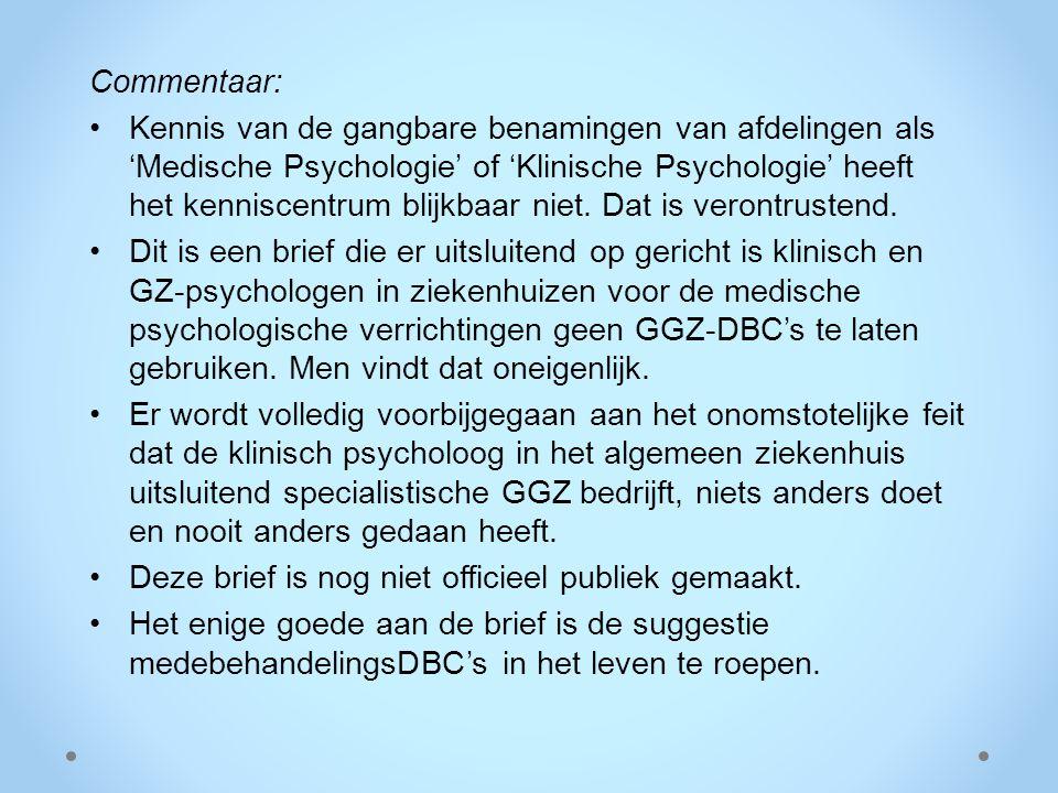 Commentaar: Kennis van de gangbare benamingen van afdelingen als 'Medische Psychologie' of 'Klinische Psychologie' heeft het kenniscentrum blijkbaar n