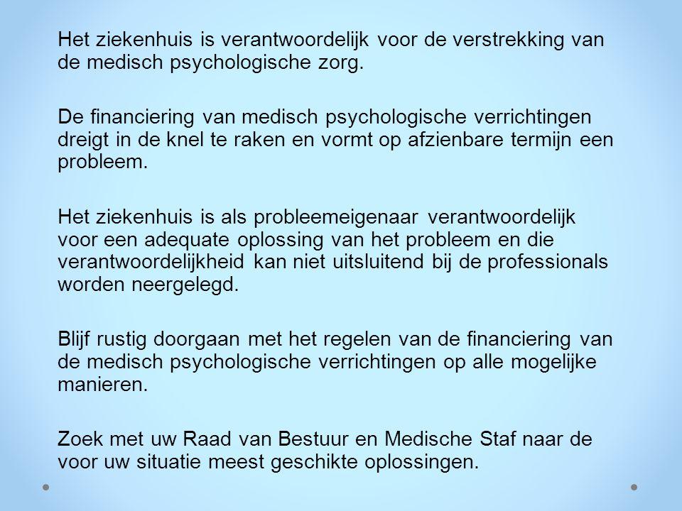 Het ziekenhuis is verantwoordelijk voor de verstrekking van de medisch psychologische zorg. De financiering van medisch psychologische verrichtingen d