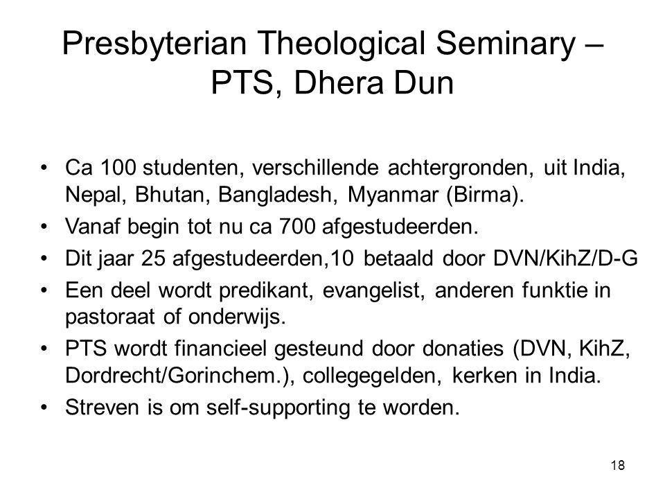 18 Presbyterian Theological Seminary – PTS, Dhera Dun Ca 100 studenten, verschillende achtergronden, uit India, Nepal, Bhutan, Bangladesh, Myanmar (Bi