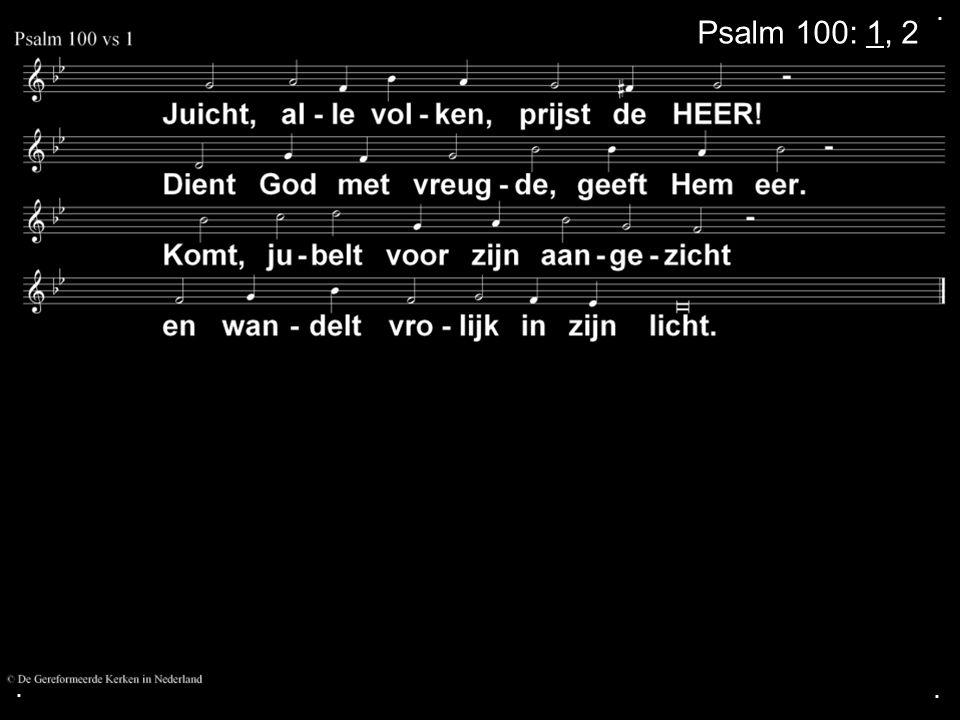 ... Psalm 100: 1, 2