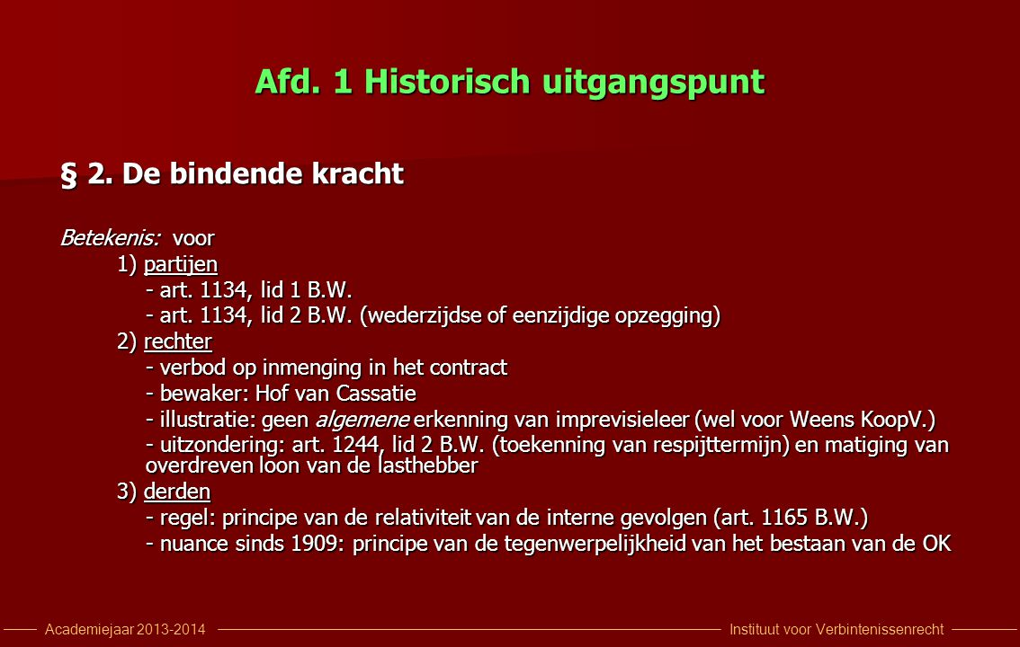 Instituut voor VerbintenissenrechtAcademiejaar 2013-2014 § 2 Bindende kracht gecorrigeerd A.