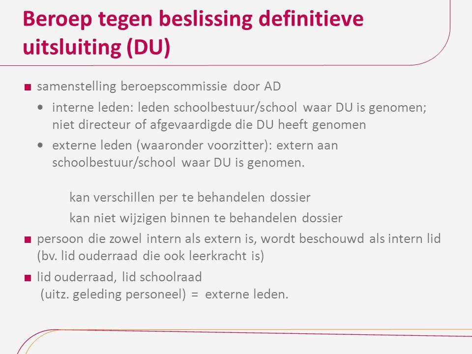 Beroep tegen beslissing definitieve uitsluiting (DU)  samenstelling beroepscommissie door AD  interne leden: leden schoolbestuur/school waar DU is g