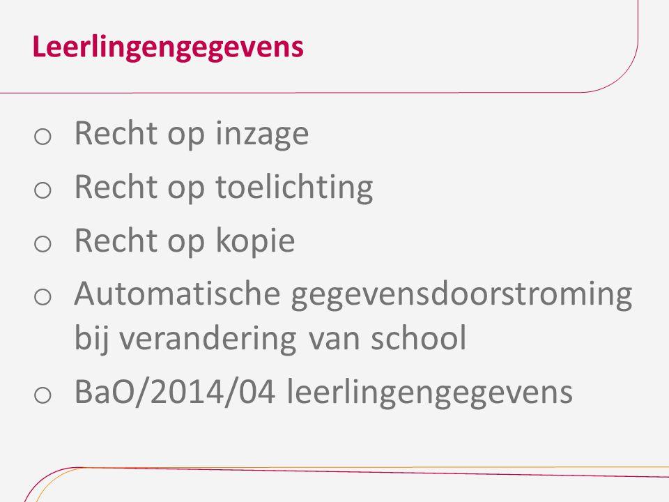 Automatische gegevensdoorstroming Nieuwe regels bij verandering van school (tussen eerste schooldag september en laatste schooldag juni)  Leerlingengegevens  m.b.t.