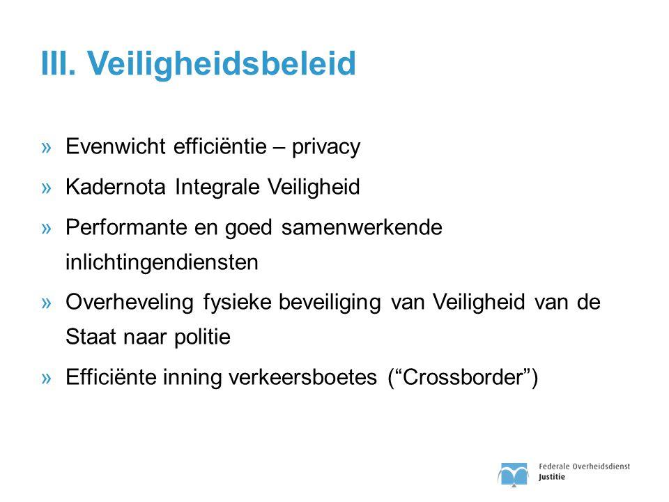 III. Veiligheidsbeleid »Evenwicht efficiëntie – privacy »Kadernota Integrale Veiligheid »Performante en goed samenwerkende inlichtingendiensten »Overh