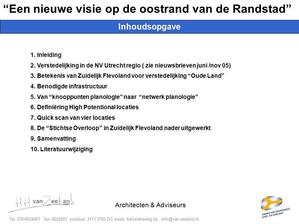 3 Tel: 035-6024661 fax: 6022263 postbus: 3111 3760 DC soest belvedèreweg 5a info@van-zeeland.nl Architecten & Adviseurs Inhoudsopgave Een nieuwe visie op de oostrand van de Randstad 1.