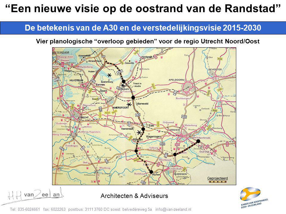 6 Tel: 035-6024661 fax: 6022263 postbus: 3111 3760 DC soest belvedèreweg 5a info@van-zeeland.nl Architecten & Adviseurs De betekenis van de A30 en de verstedelijkingsvisie 2015-2030 Een nieuwe visie op de oostrand van de Randstad Vier planologische overloop gebieden voor de regio Utrecht Noord/Oost