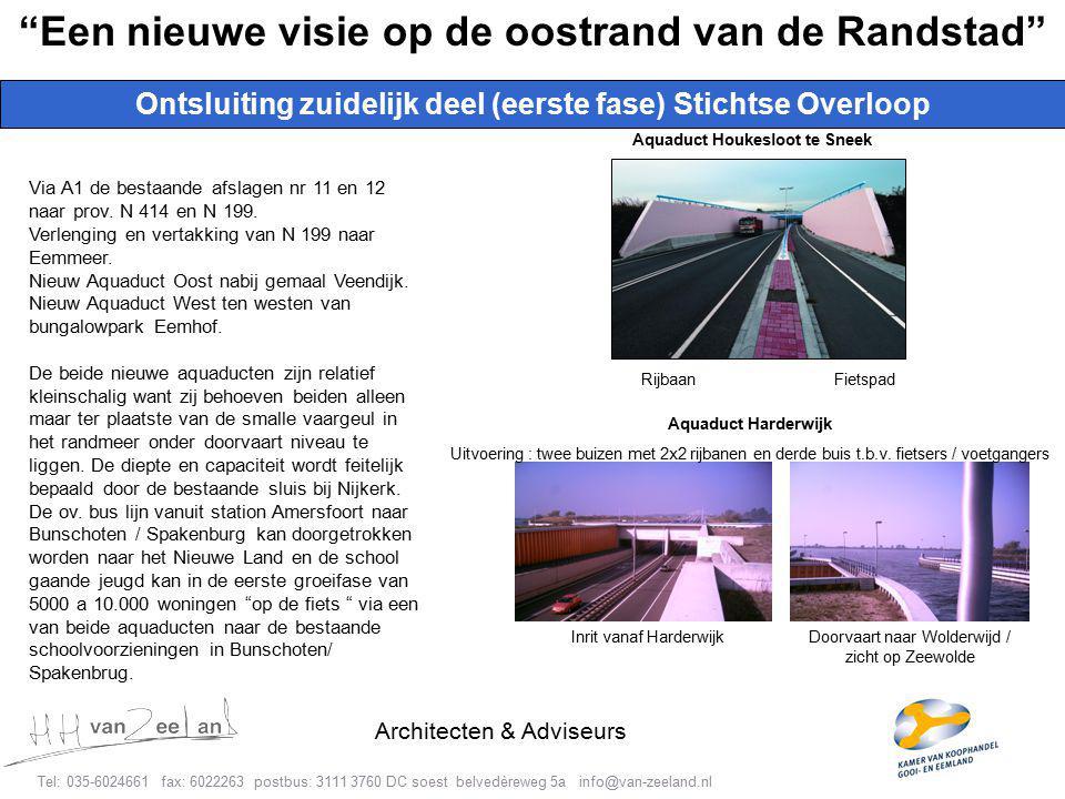 8 Tel: 035-6024661 fax: 6022263 postbus: 3111 3760 DC soest belvedèreweg 5a info@van-zeeland.nl Architecten & Adviseurs Ontsluiting zuidelijk deel (eerste fase) Stichtse Overloop Een nieuwe visie op de oostrand van de Randstad Via A1 de bestaande afslagen nr 11 en 12 naar prov.