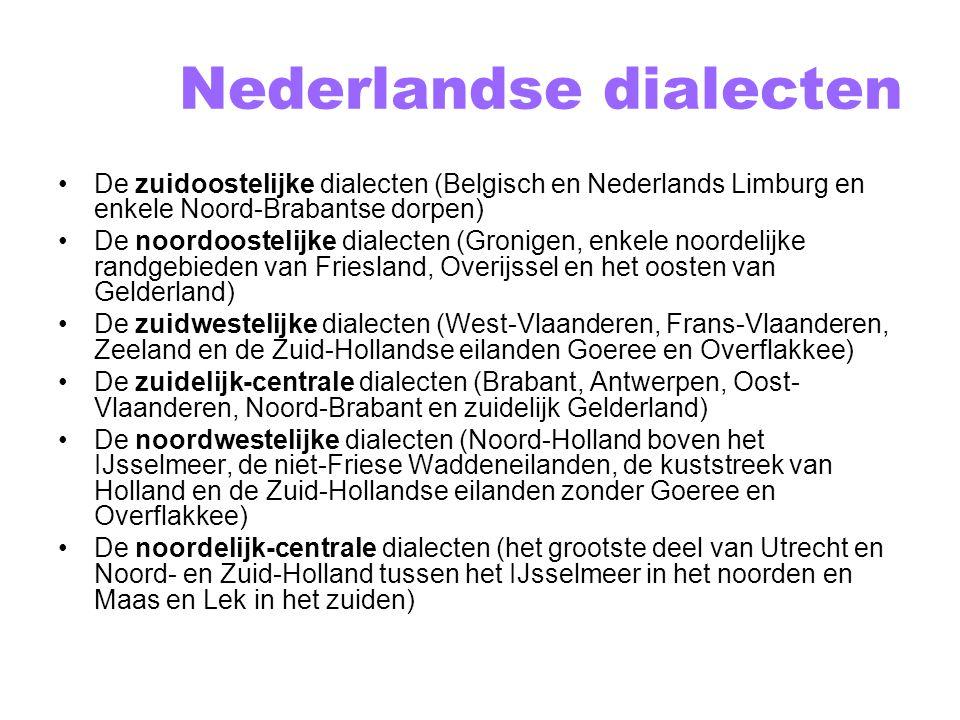 Nederlandse dialecten Tegenstellingen: oost (vs) west