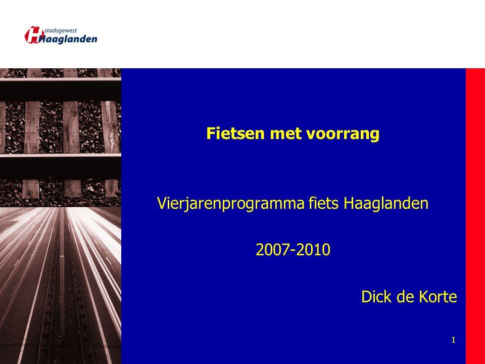 2 Vierjarenprogramma fiets Haaglanden 2007-2010 FietsvoorzieningenFietsroutenet Toekomstig gebruik; ambities Huidig gebruik beweg- wijzering stallingen route- keuring actualisatie Actieve promotie fietsgebruik campag- nes voorlichtingcommuni- catie Monitoring realisatie