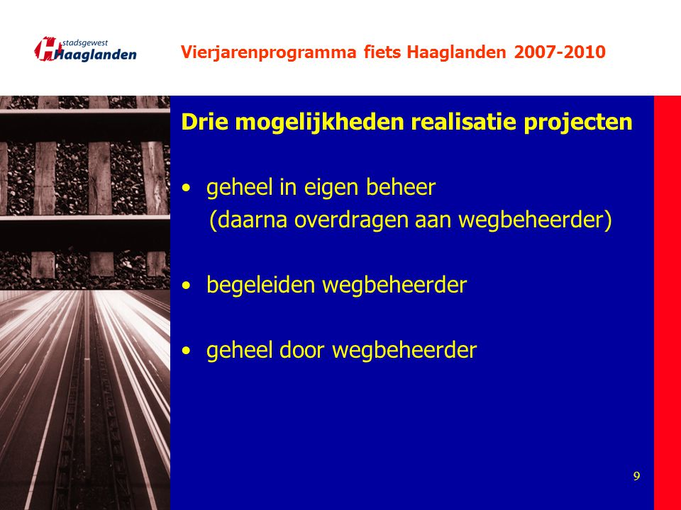 20 Vierjarenprogramma fiets Haaglanden 2007-2010 Stallingen >> fietsparkeren (breder) Nota fietsparkeren Vast en zeker opgesteld beleid vraagvolgend karakter flexibel subsidie 50 % jaarlijks ten minste 0,5 miljoen euro tot en met 2012; dan eventuele herijking