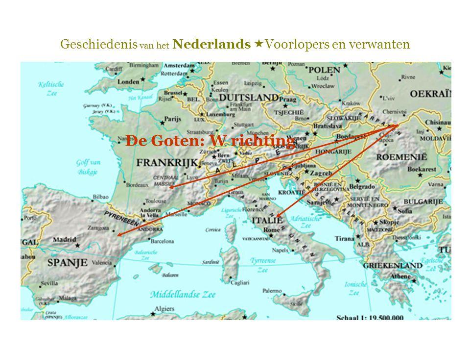 Geschiedenis van het Nederlands  Voorlopers en verwanten De Goten: W richting