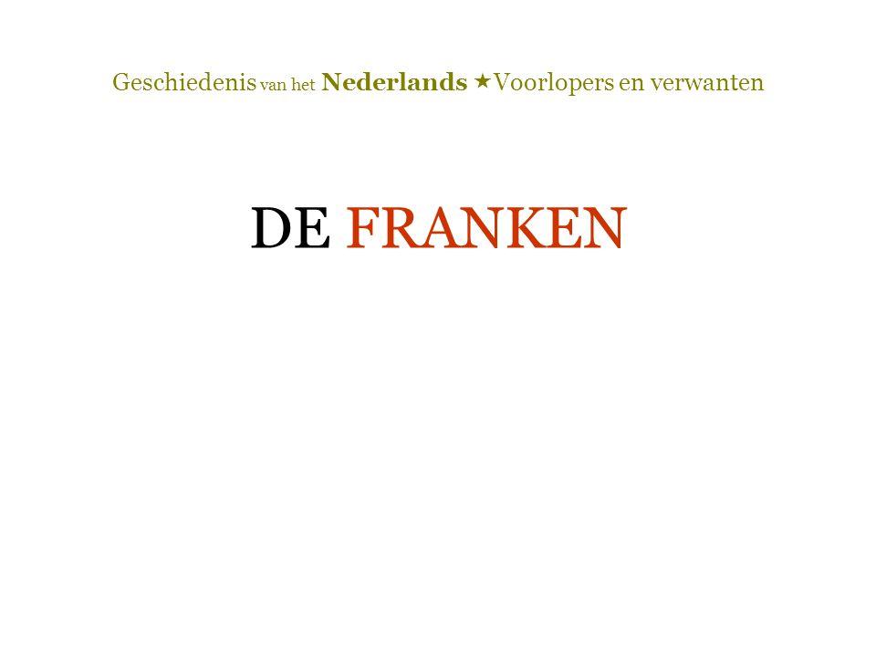 Geschiedenis van het Nederlands  Voorlopers en verwanten DE FRANKEN