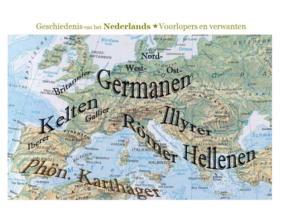 Geschiedenis van het Nederlands  Voorlopers en verwanten Volken en talen in de Lage Landen vóór het Oudnederlands 2.
