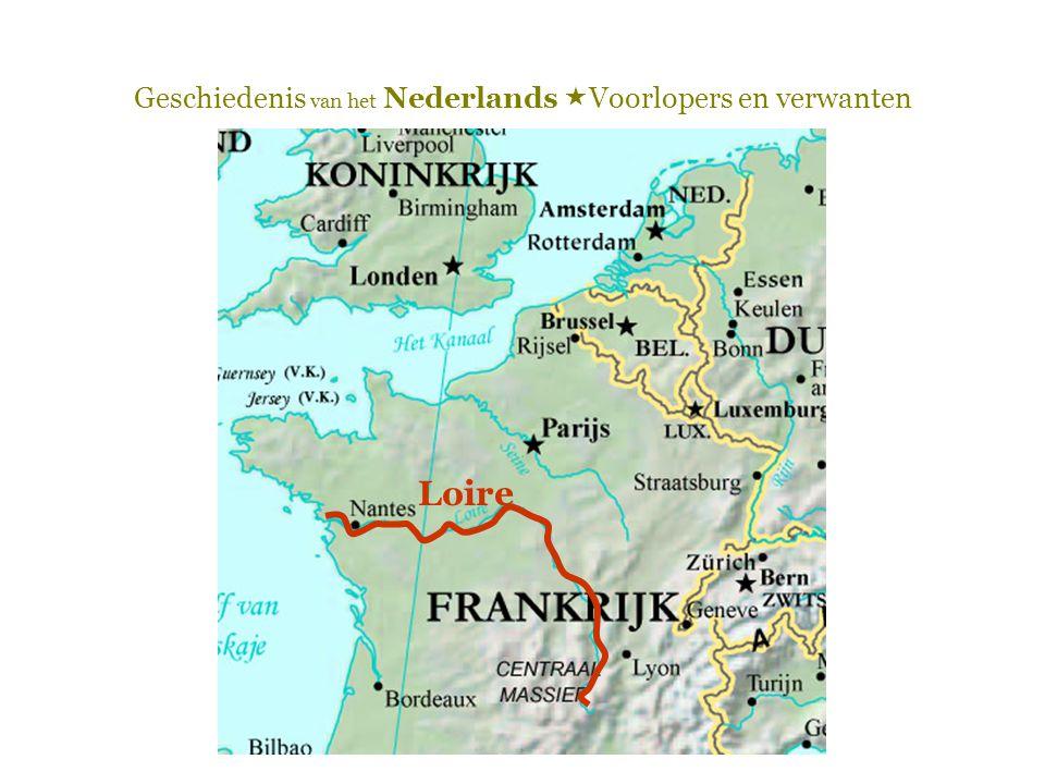 Geschiedenis van het Nederlands  Voorlopers en verwanten Loire
