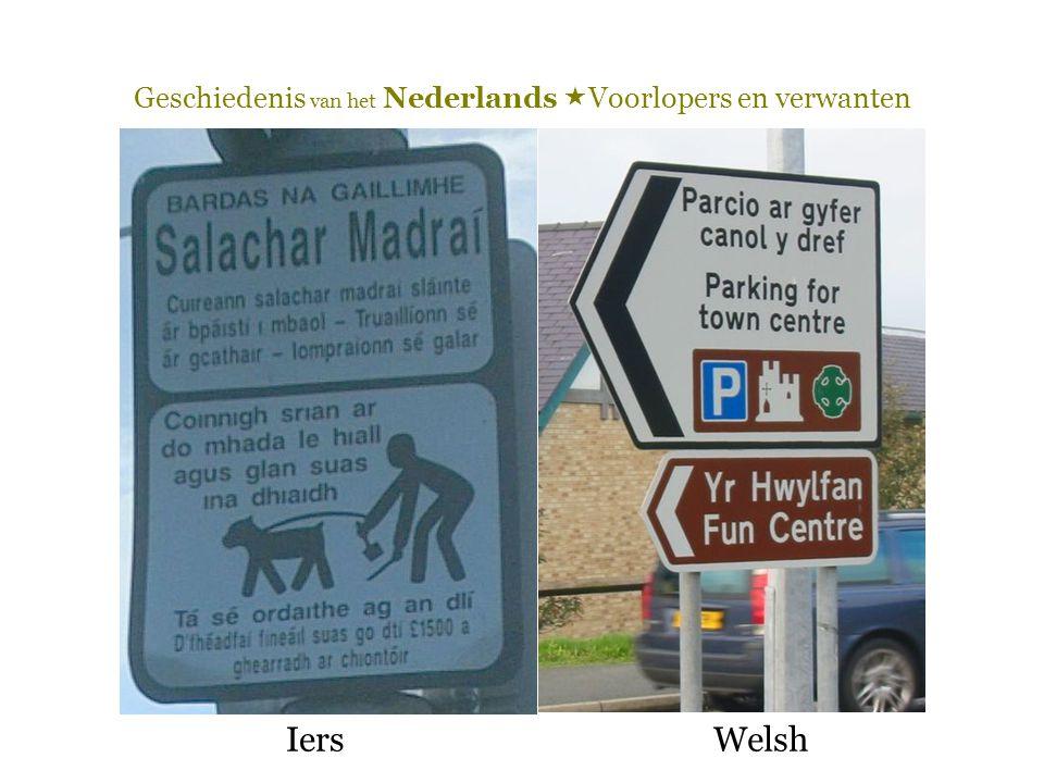 Geschiedenis van het Nederlands  Voorlopers en verwanten IersWelsh