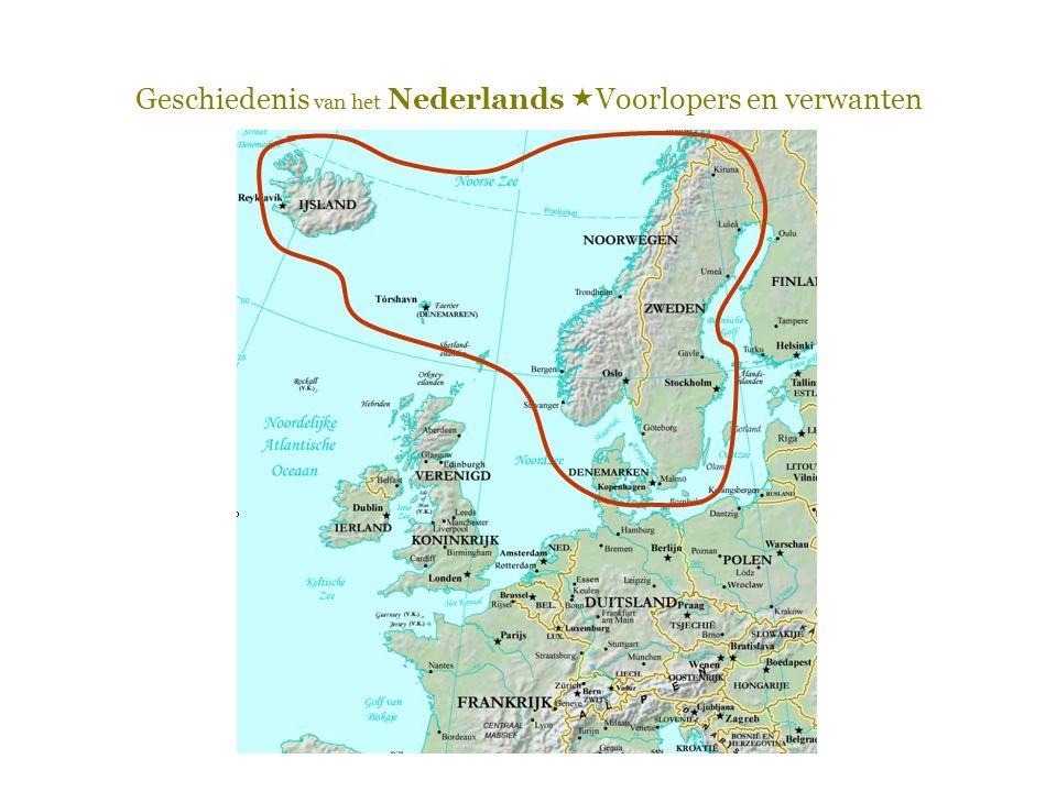 Geschiedenis van het Nederlands  Voorlopers en verwanten Welsh, Iers Frans, Spaans, etc.