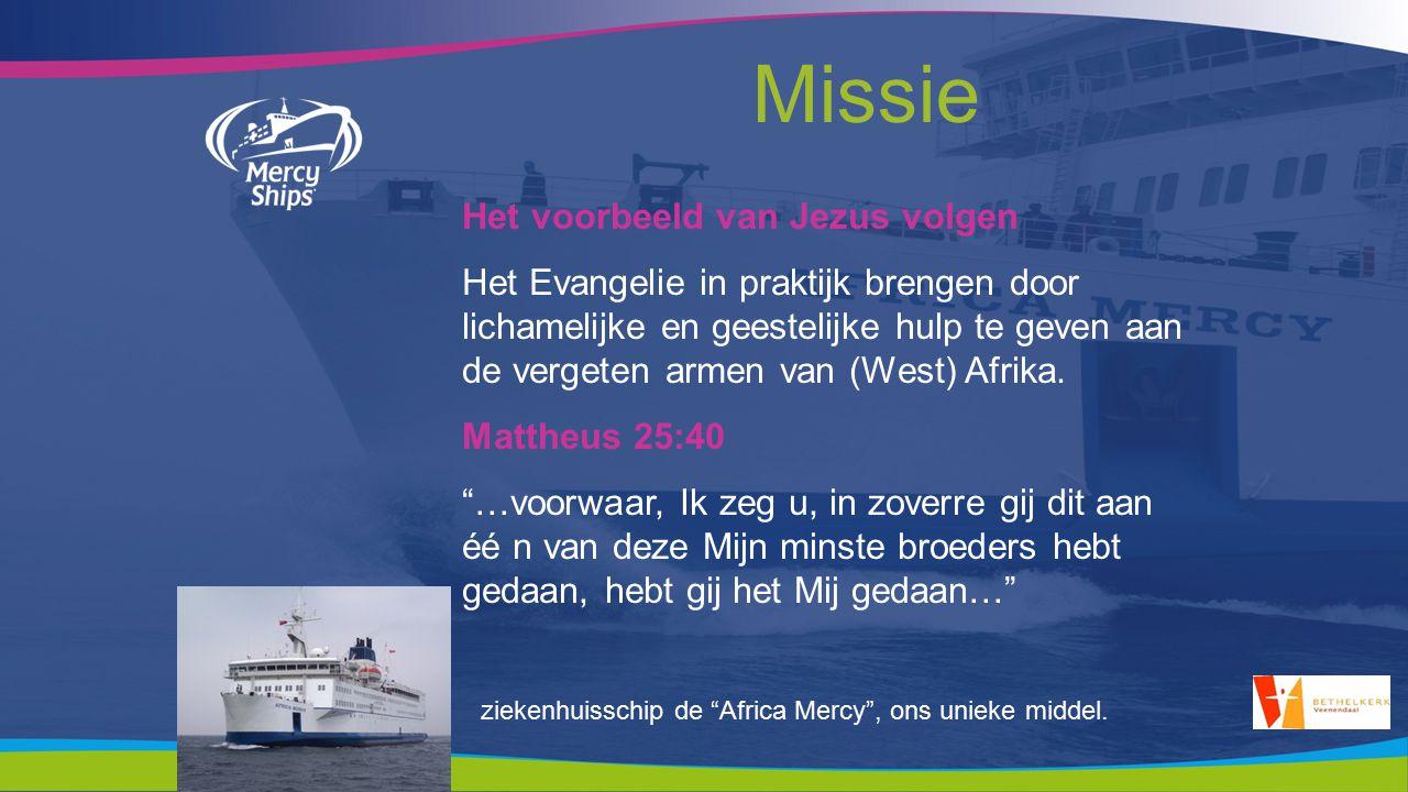 Missie Het voorbeeld van Jezus volgen Het Evangelie in praktijk brengen door lichamelijke en geestelijke hulp te geven aan de vergeten armen van (West) Afrika.